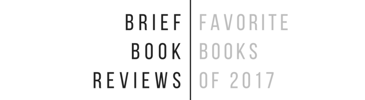 Top 10 Books of 2017 Brief Book Reviews(5)